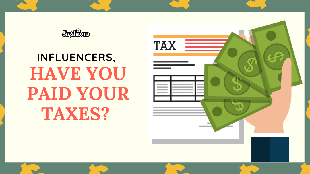 Influencers, Have You Paid Your Taxes?