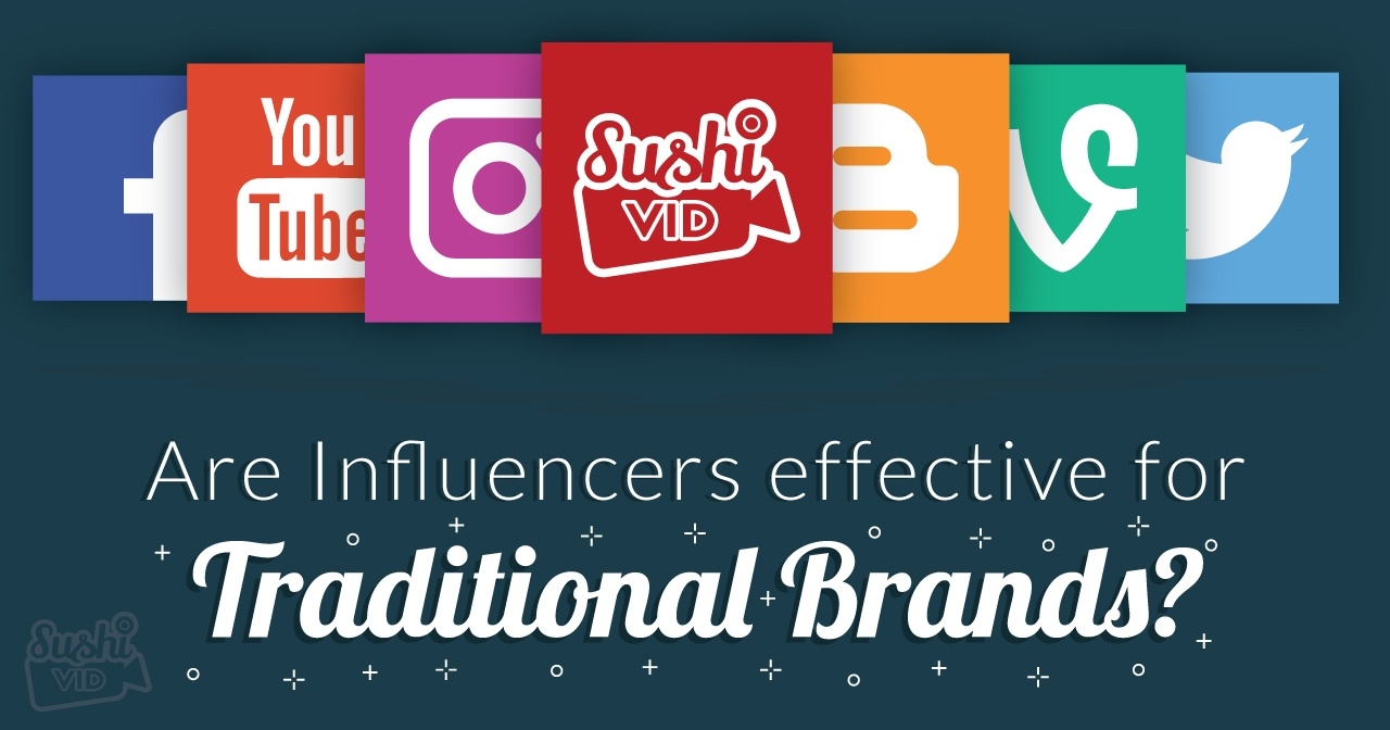 20160526 20  20are 20influencers 20effective 20for 20traditional 20brands 20  20influencer 20marketing